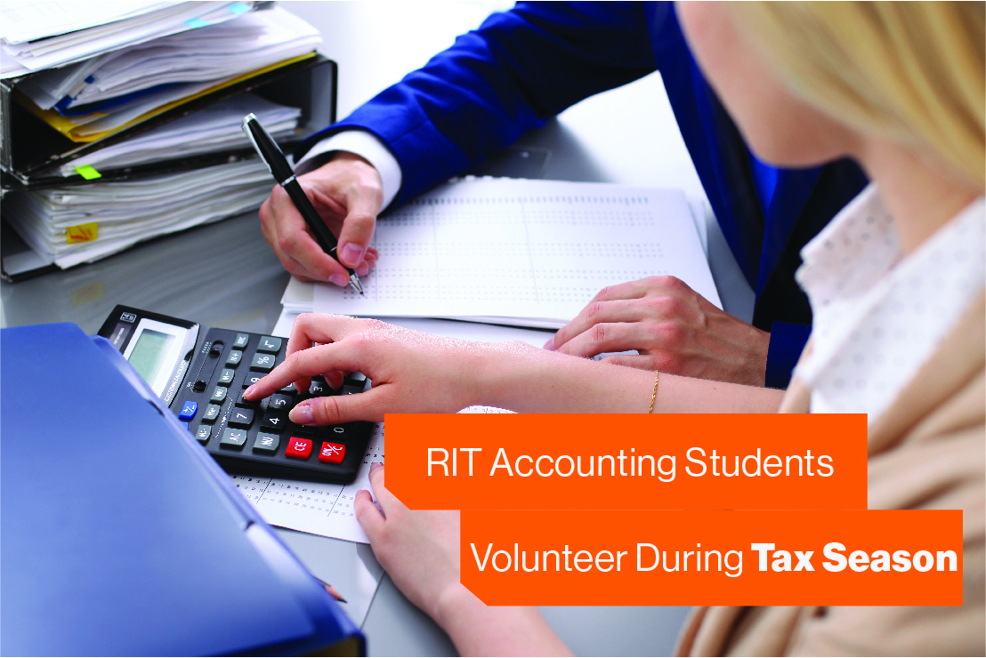 Two people looking over numbers with overlay text that reads: 'RIT Accounting Students Volunteer During Tax Season.'