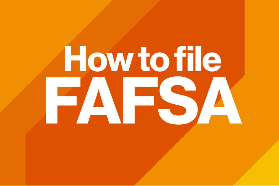 How to file FAFSA.