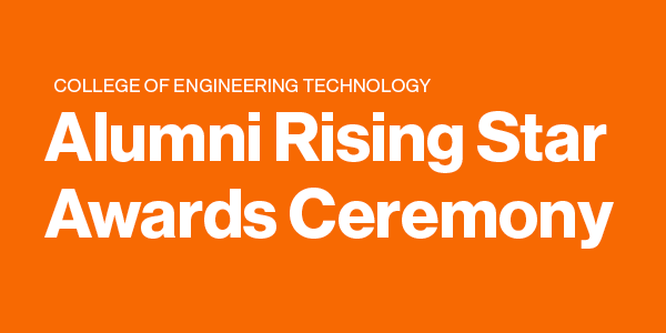 College of Engineering Technology Alumni Rising Star Awards Ceremony