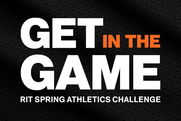 Get in the Game RIT Spring Athletics Challenge