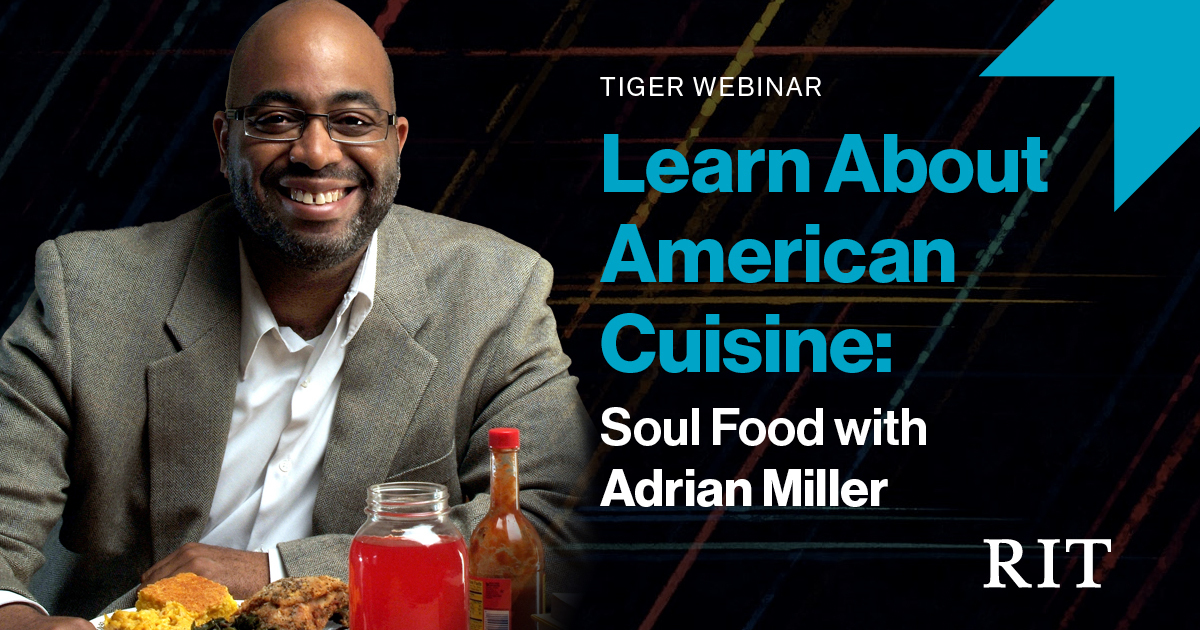 Tiger Webinar Learn About American Cuisine: Soul Food with Adrian Miller