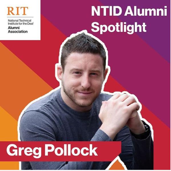 NTID Alumni Association NTID Alumni Spotlight: Greg Pollock BS '12