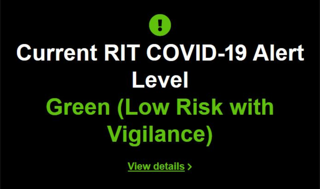 Current RIT COVID-19 alert level green (low risk with vigilance)