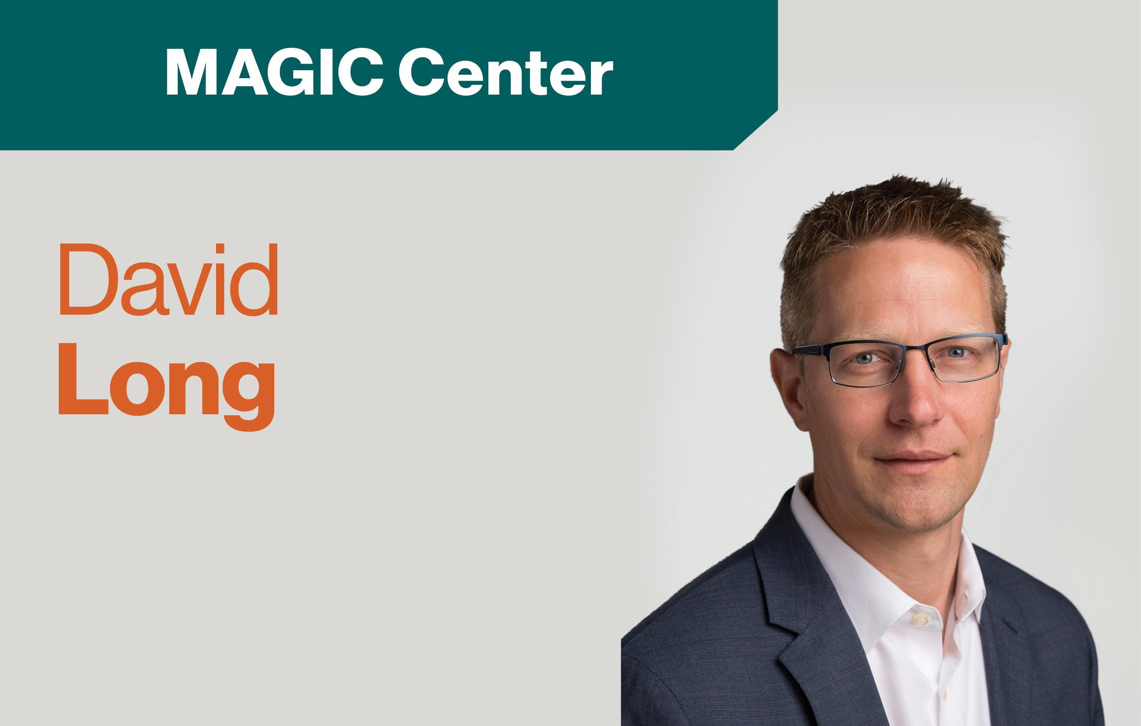 "text ""Magic Center David Long"" Head shot of David Long"