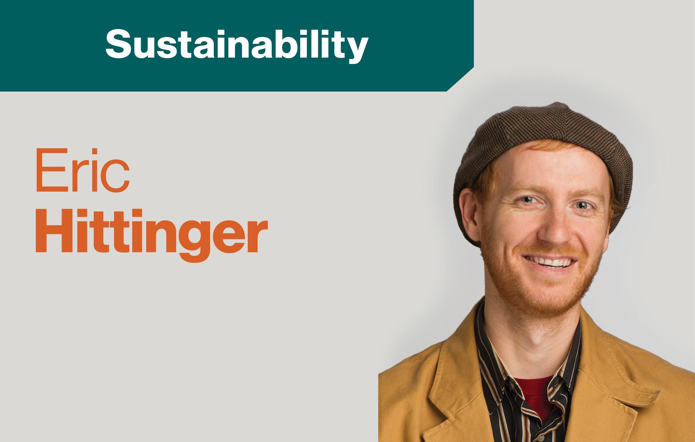 """text """"Sustainabillity Eric Hittinger"""" Head shot of Eric Hittinger"""