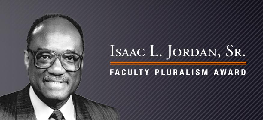 Accepting Nominations for the Isaac L. Jordan Sr. Faculty Pluralism Award