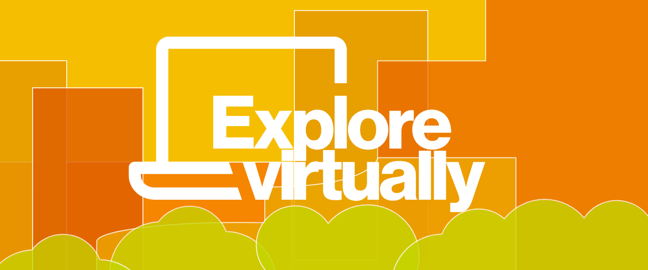 Graphic that reads Explore Virtually.