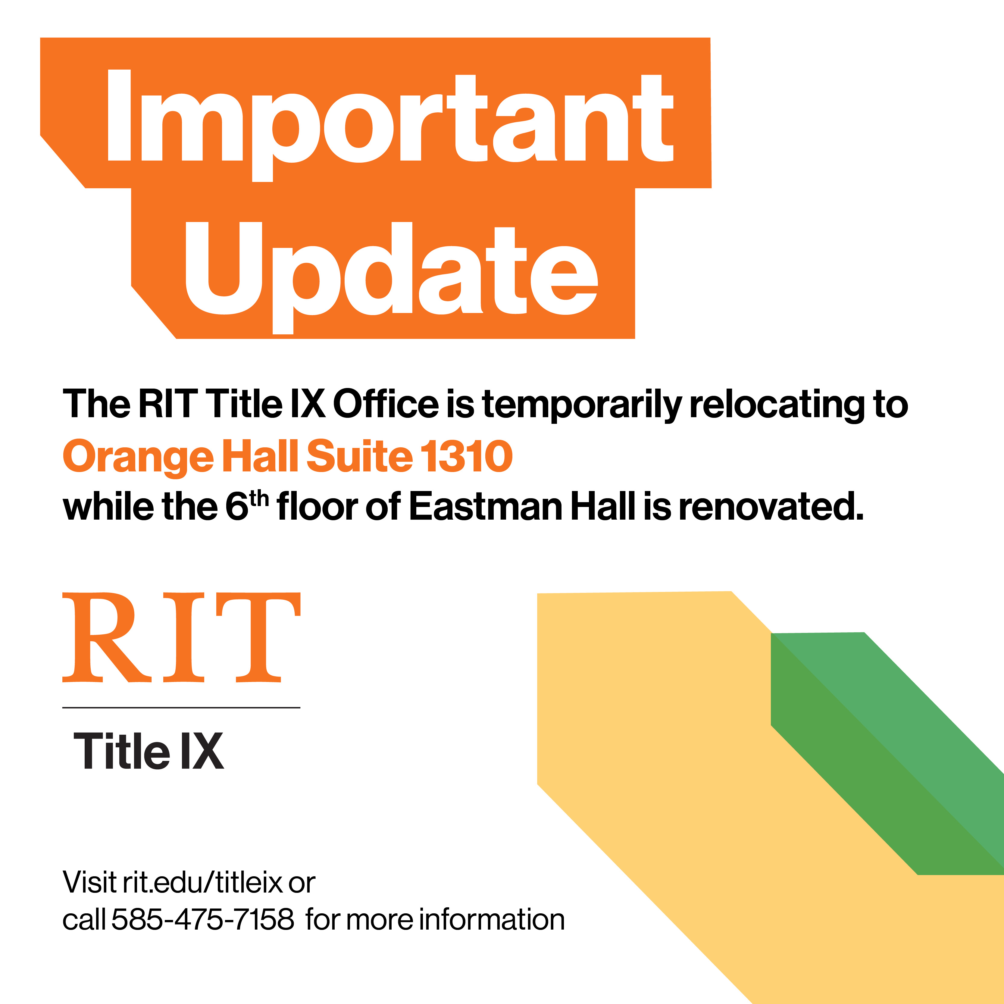 The RIT Title IX Office is temporarily relocating to Orange  Hall Suite 1310.