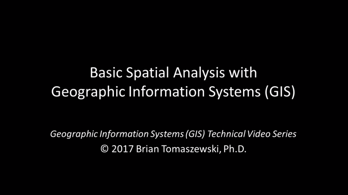 Thumbnail for Basic Spatial Analysis Geographic Information Systems (GIS): A Technical Video Lecture