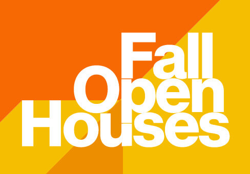 Stylized text that reads: Fall Open Houses.