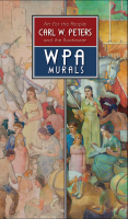 Art for the People: Carl W. Peters and the Rochester WPA Murals