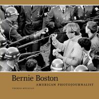 Bernie Boston: American Photojournalist