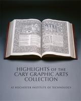 Highlights of the Cary Graphic Arts Collection at Rochester Institute of Technology