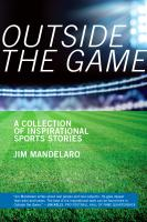 Outside the Game: A Collection of Inspirational Sports Stories