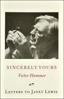 Sincerely Yours, Victor Hammer: Victor Hammer's Letters to Janet Lewis, 1945-1948