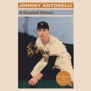 Baseball Star Johnny Antonelli's Memoir is in RIT Press Spring Lineup