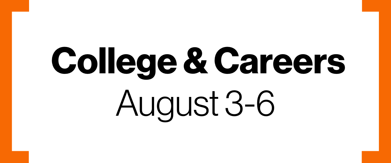 Stylized text of college and careers for august 3-6