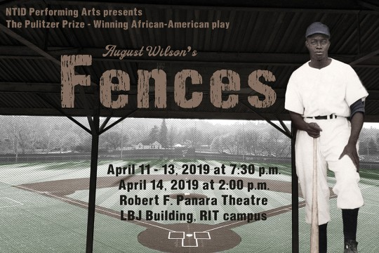 "Image of baseball player from the 1950s with text: NTID Performing Arts presents the Pulitzer Prize-winner African American play ""Fences"""